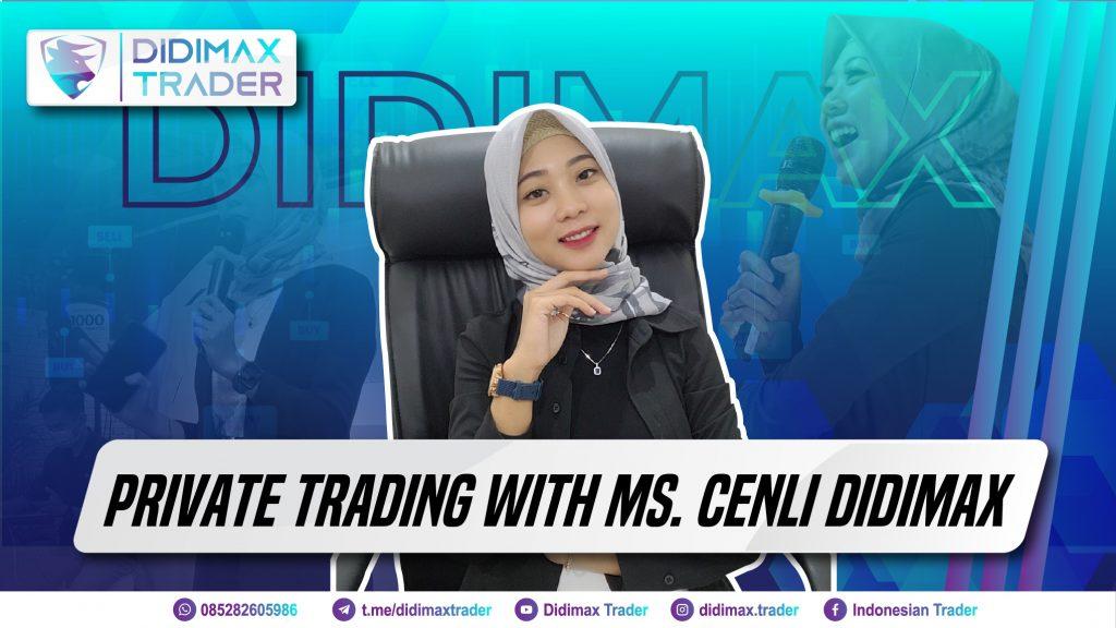 PRIVATE TRADING with Ms. Cenli Didimax