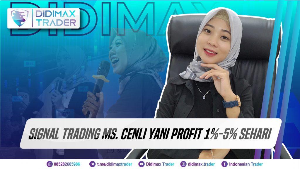Signal Trading Ms. Cenli Yani Profit 1%-5% Sehari