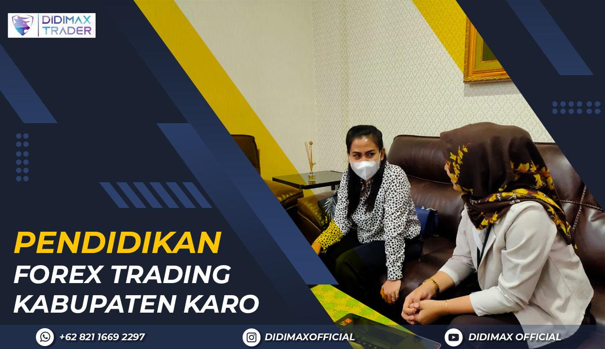 TEMPAT EDUKASI TRADING FOREX GRATIS DI KABUPATEN KARO INDONESIA