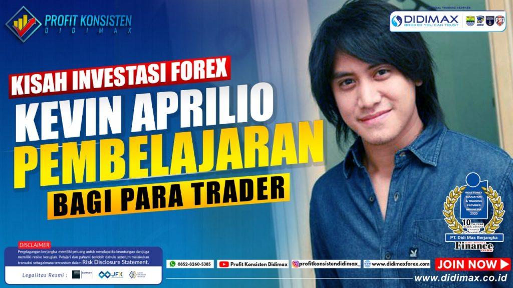 Kisah Investasi Forex Kevin Aprilio, Pembelajaran Bagi Para Trader