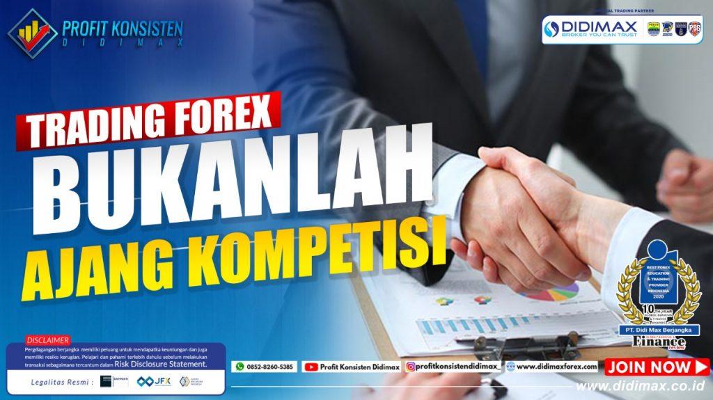 Trading Forex Bukanlah Ajang Kompetisi