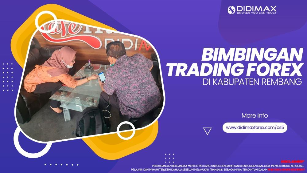 BIMBINGAN TRADING FOREX DI REMBANG