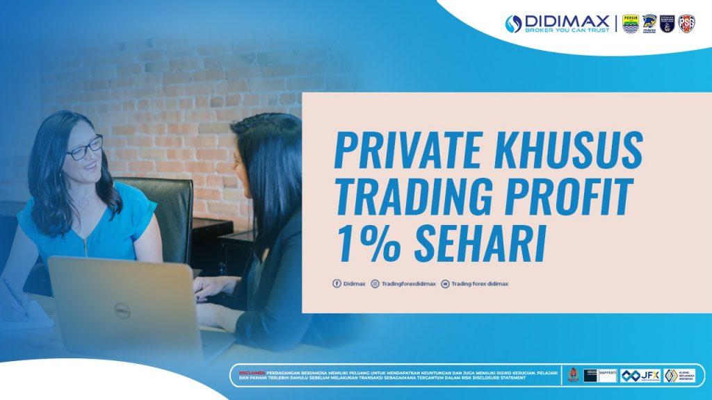 PRIVATE KHUSUS TRADING PROFIT 1% SEHARI