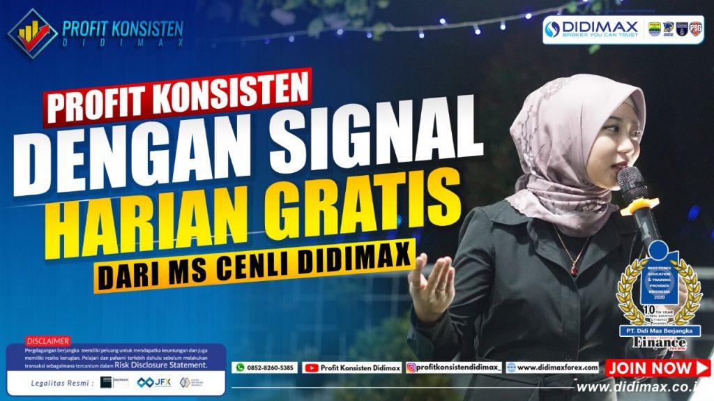 Profit Konsisten Dengan Signal Harian Gratis Dari Ms. Cenli Didimax