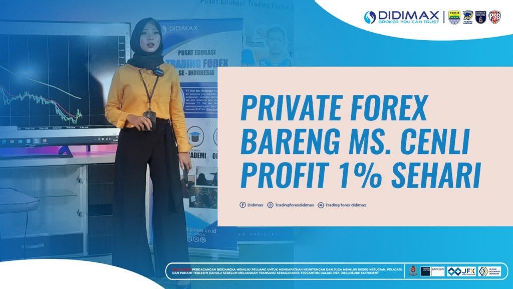 PRIVATE FOREX BARENG MS. CENLI PROFIT 1% SEHARI