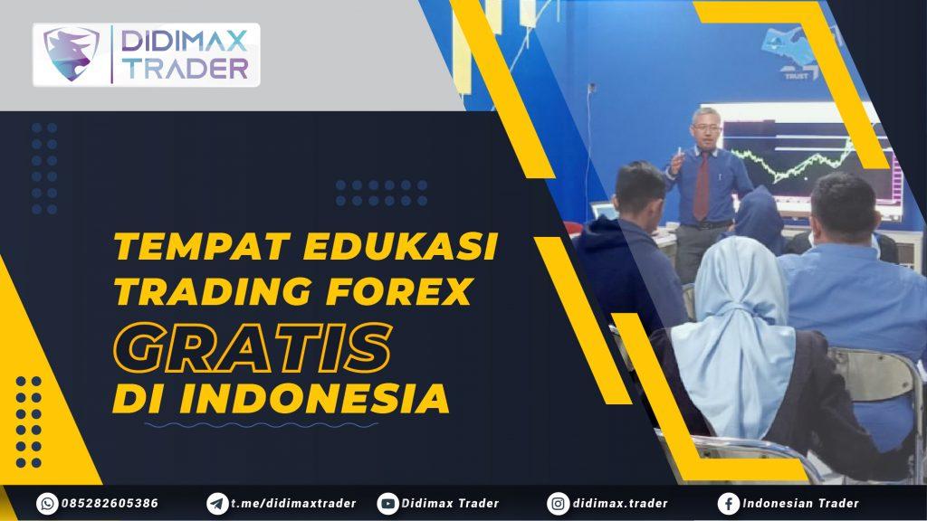 TEMPAT EDUKASI TRADING FOREX GRATIS DI INDONESIA