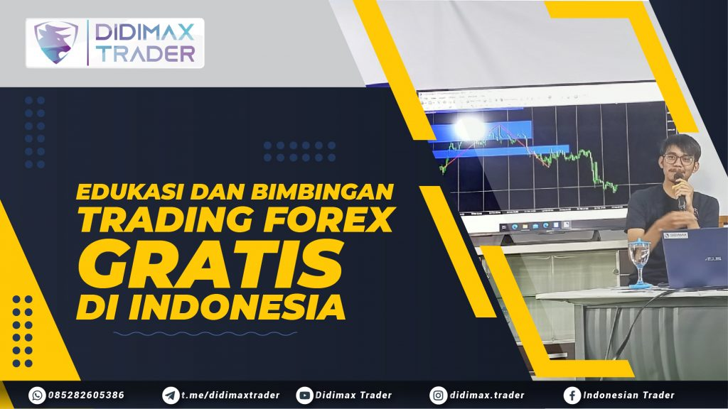 EDUKASI DAN BIMBINGAN TRADING FOREX GRATIS DI INDONESIA
