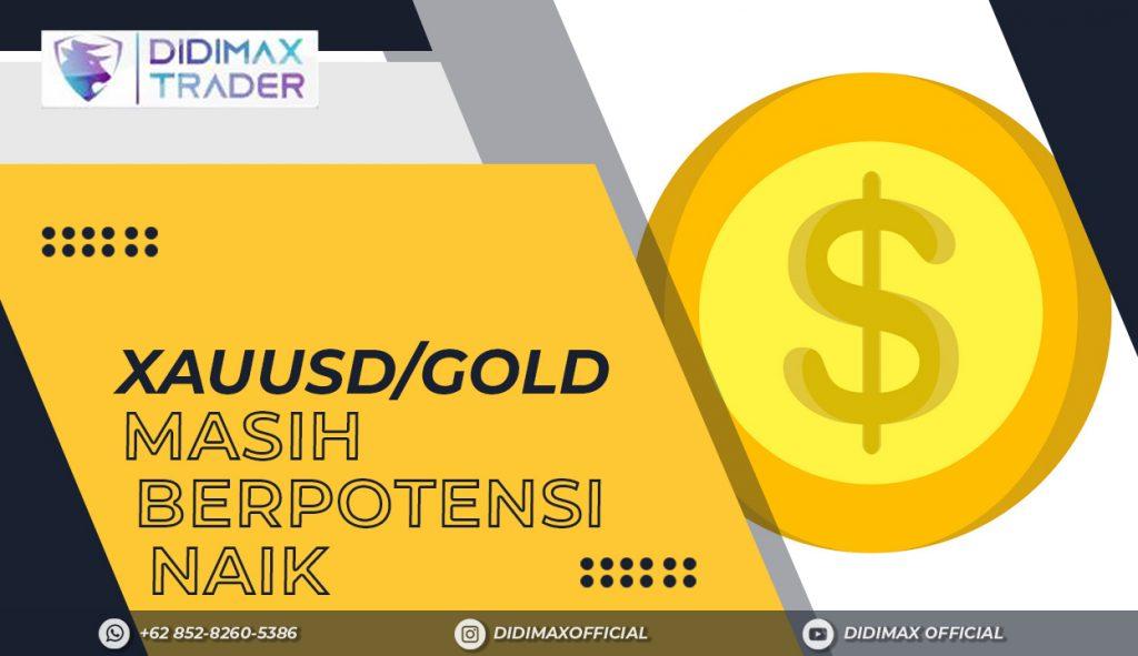 XAUUSD/GOLD MASIH BERPOTENSI NAIK