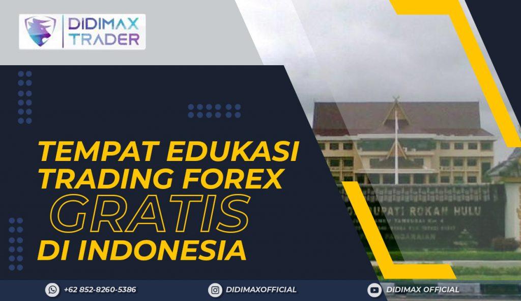 TEMPAT EDUKASI FOREX TRADING GRATIS DI KABUPATEN ROKAN HULU INDONESIA
