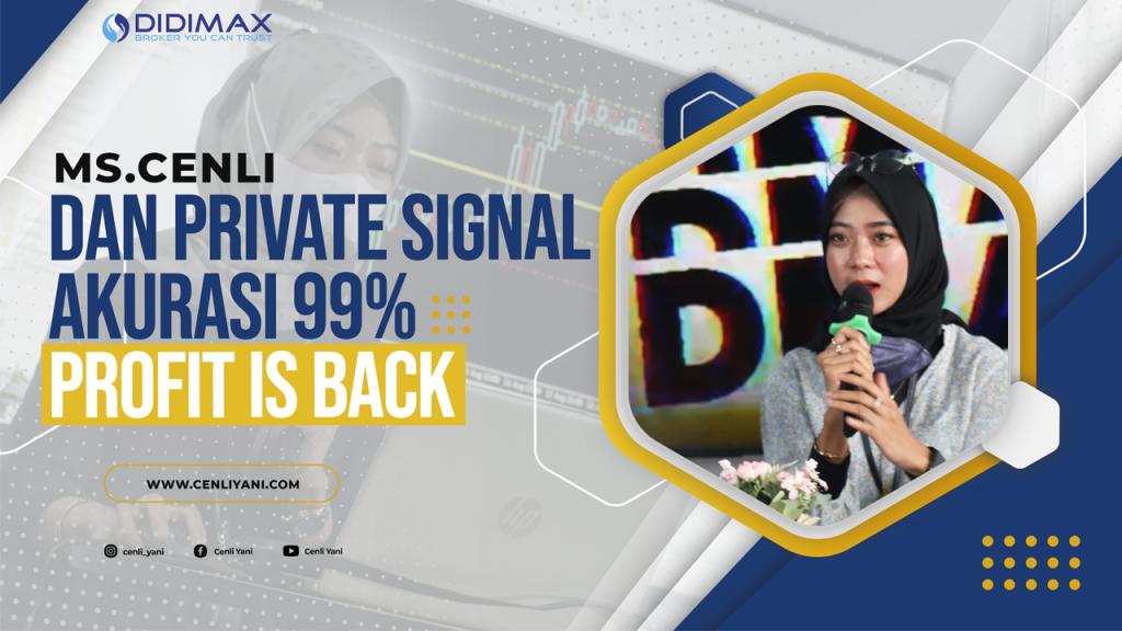 MS.CENLI DAN PRIVATE SIGNAL AKURASI 99% PROFIT IS BACK!